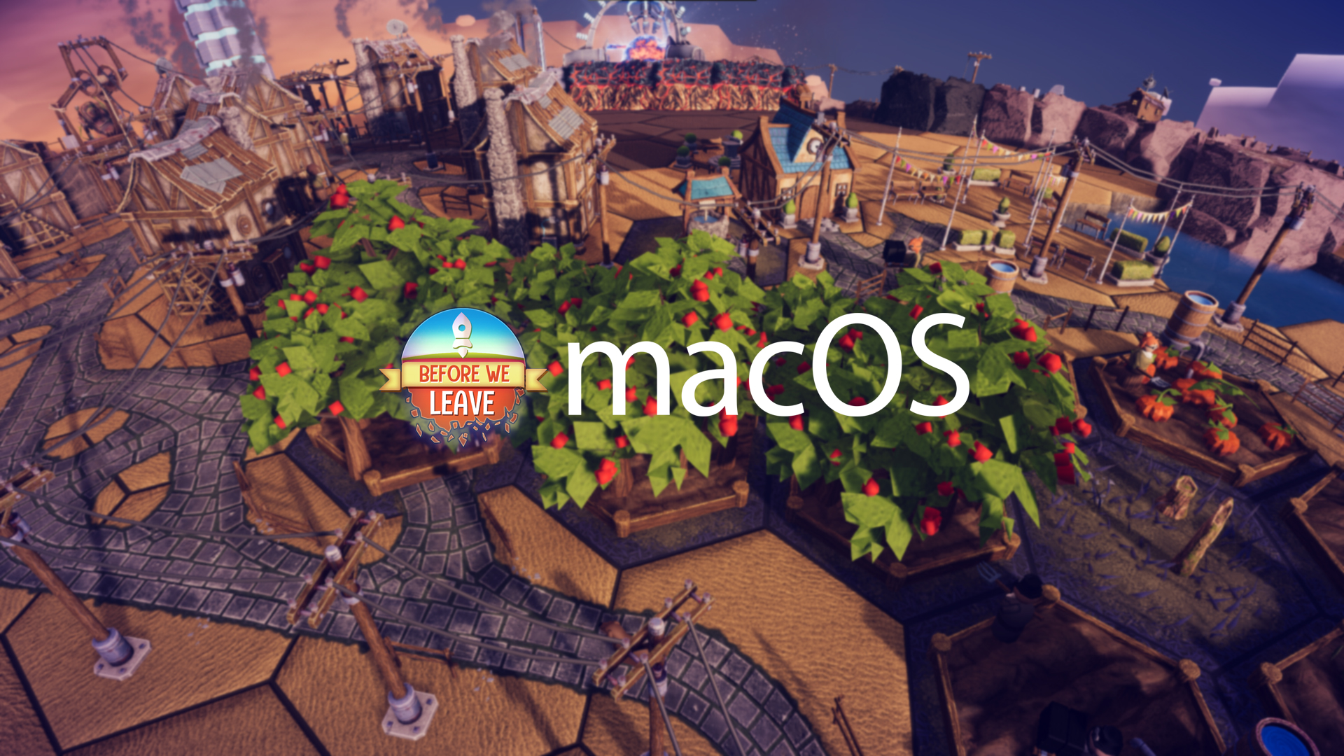 Before We Leave Arrives on macOS!