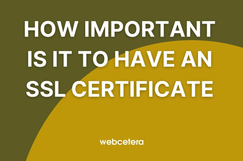 How important is it to have SSL?