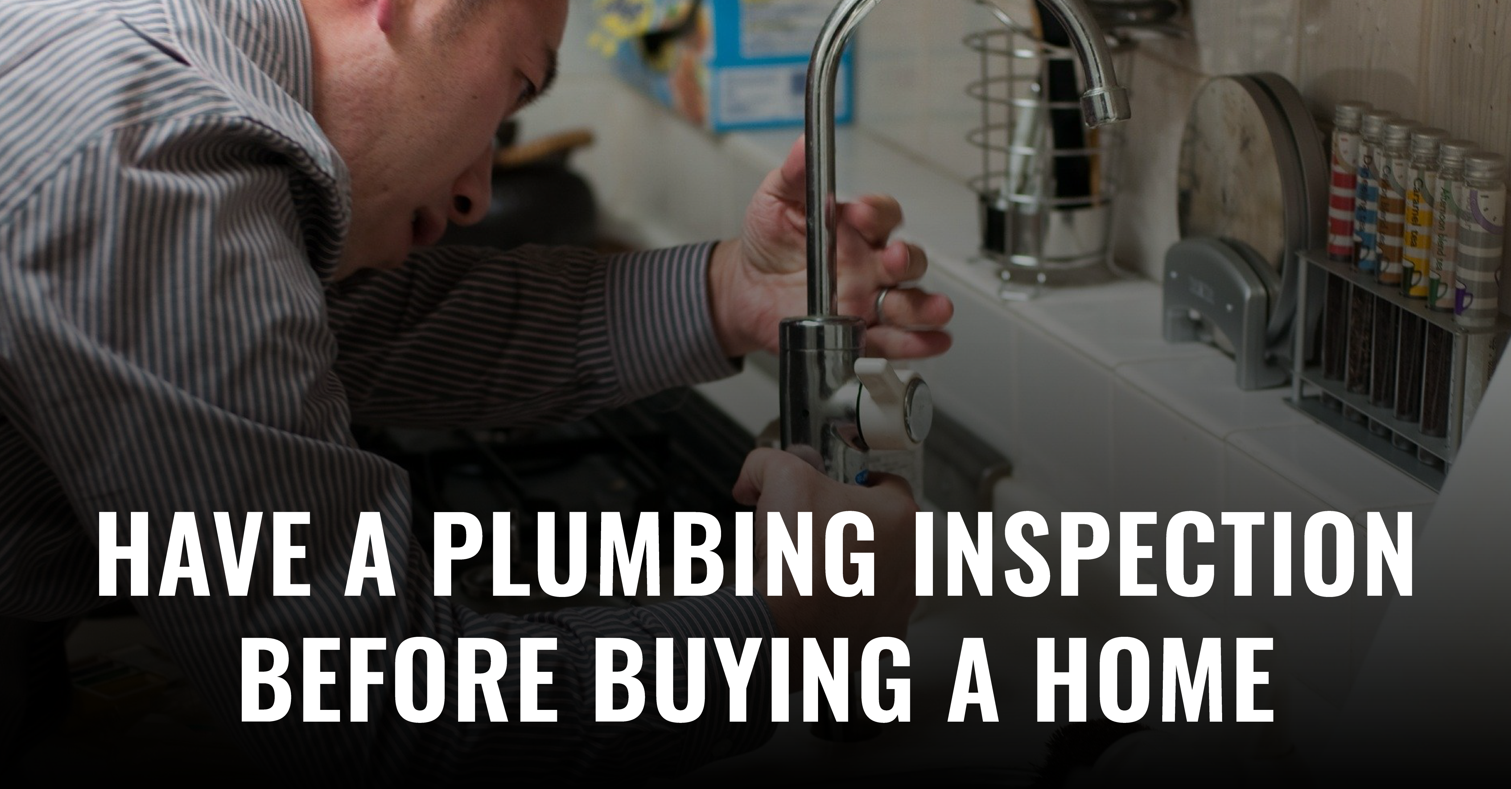 Why You Should Have A Plumbing Inspection Done Before Buying A Home