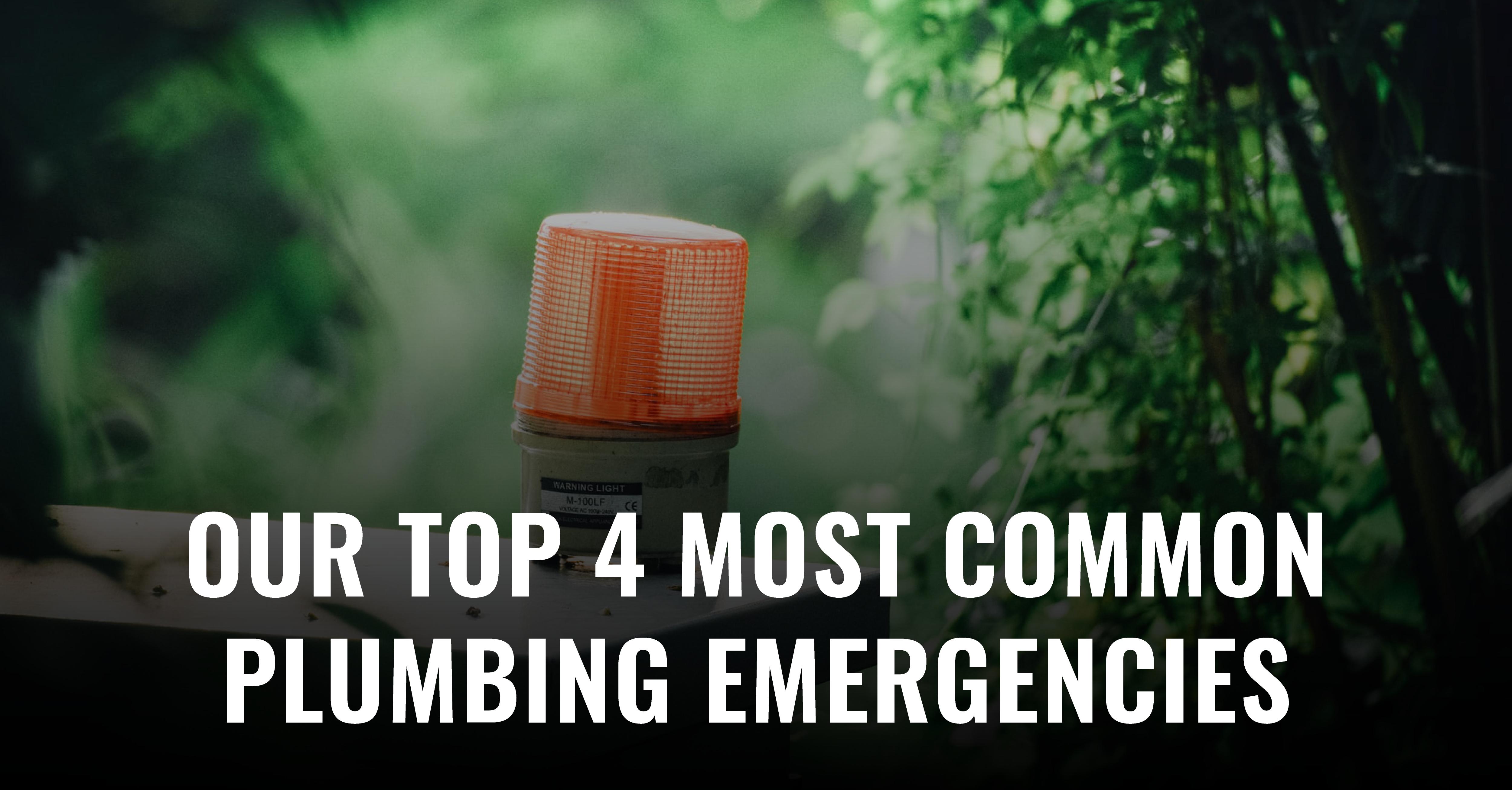 Top 4 Most Common Plumbing Emergencies