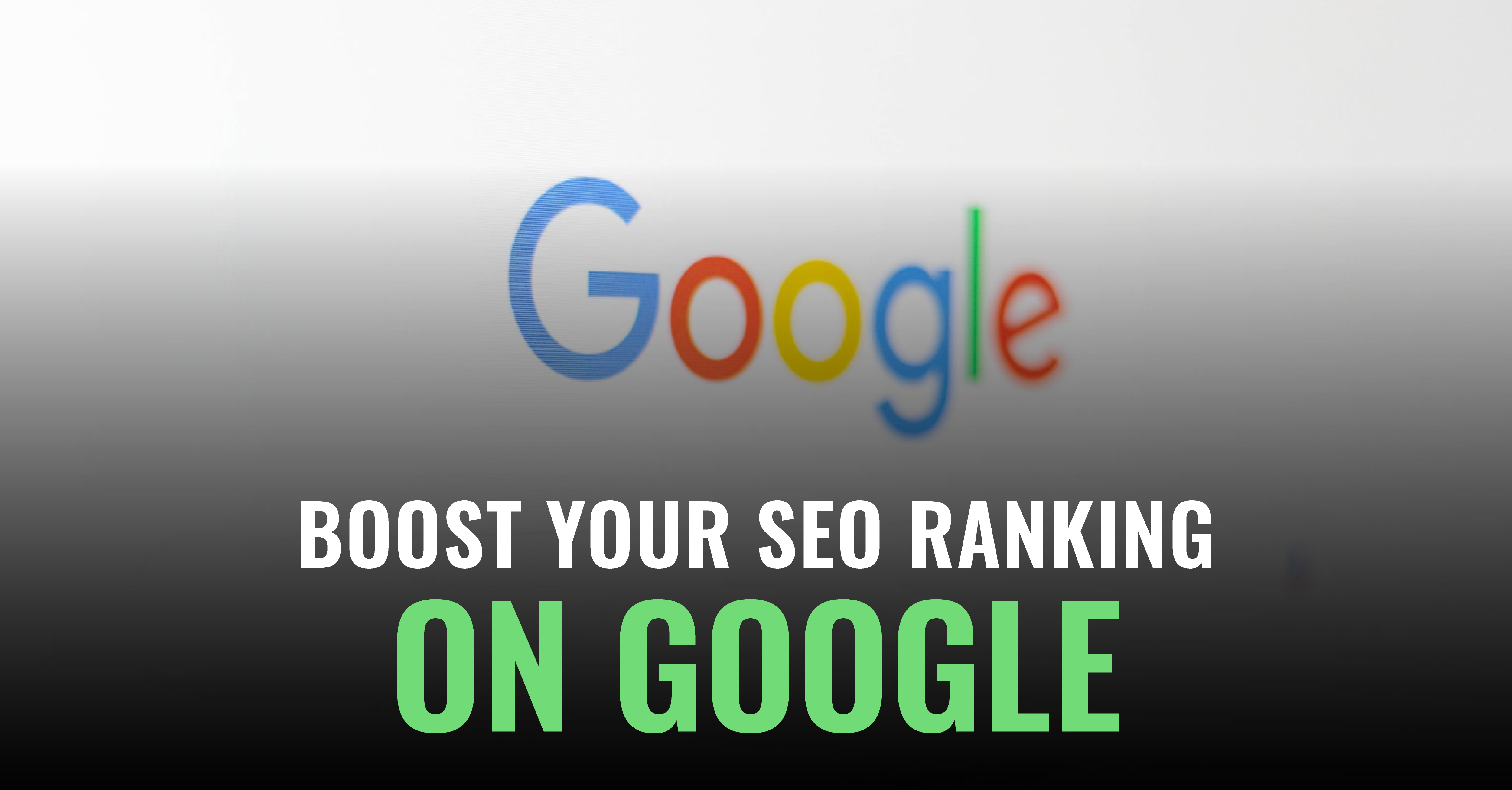 How To Boost Your SEO Ranking On Google Part 1