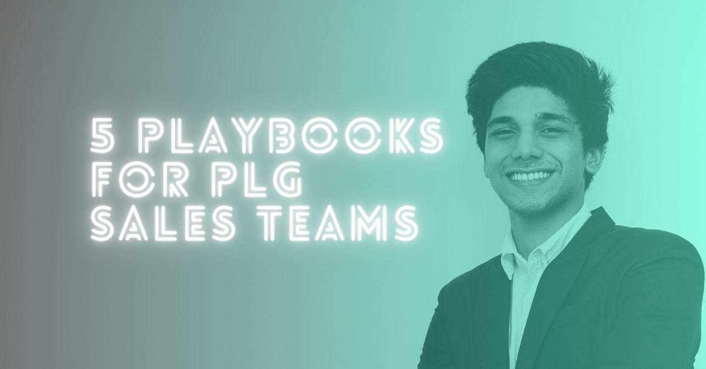 5 Playbooks for Sales Teams at PLG Companies to Close More Deals