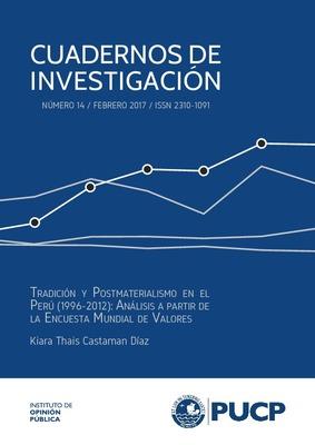 Tradición y Postmaterialismo en el Perú (1996-2012): análisis a partir de la Encuesta Mundial de Valores. Cuaderno de investigación N° 14