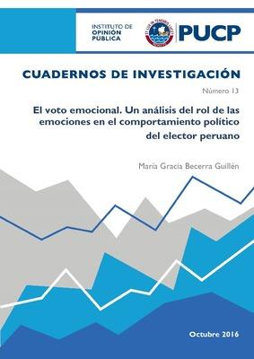 El voto emocional. Un análisis del rol de las emociones en el comportamiento político del elector peruano. Cuaderno de investigación N° 13.