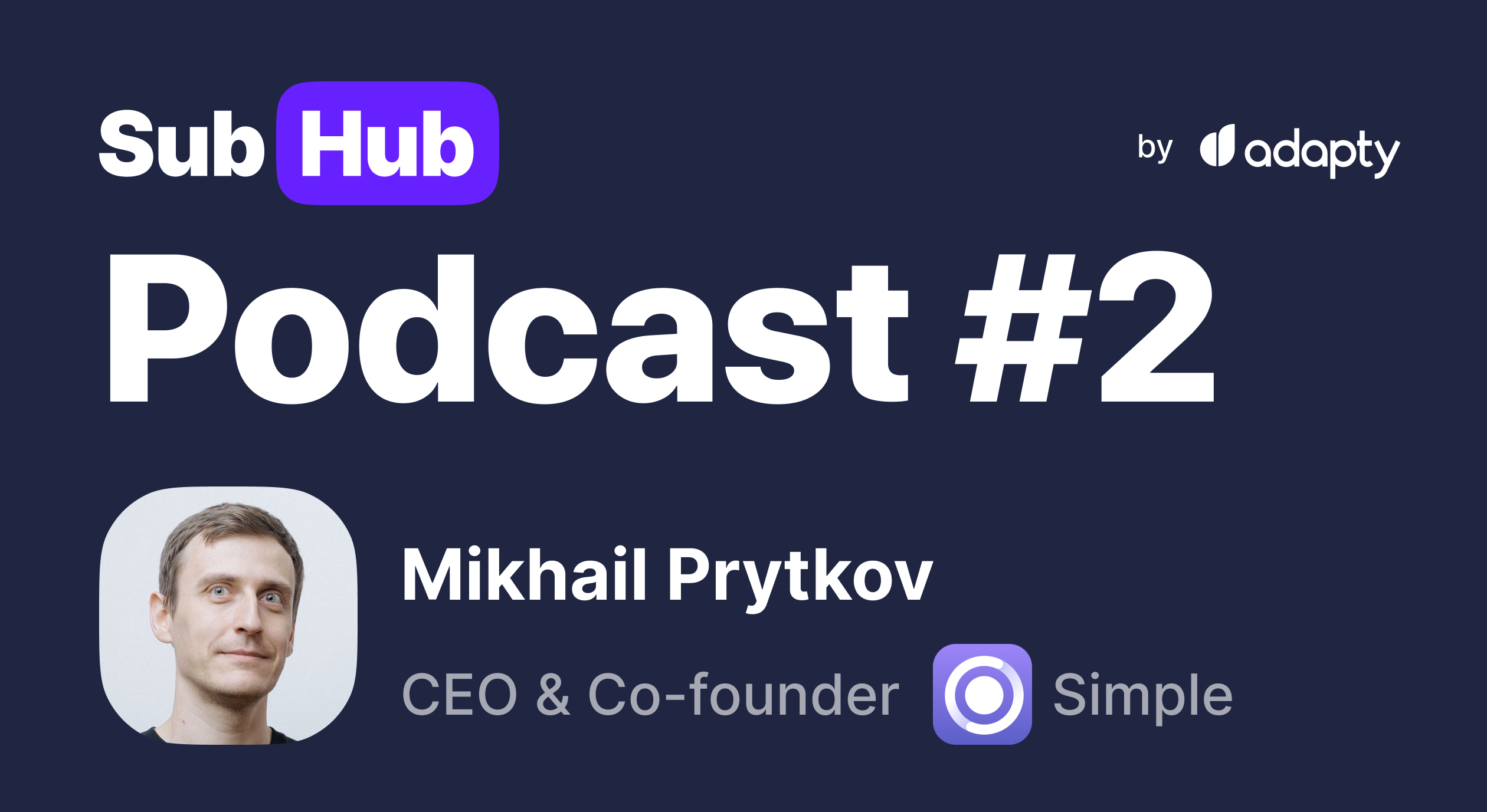 #2 SubHub Podcast: Mikhail Prytkov from Simple