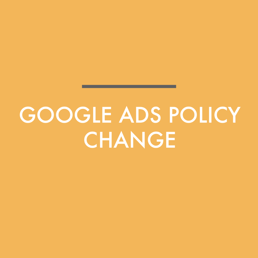 Google Ad's Policy Changes and its Impact on Marketers