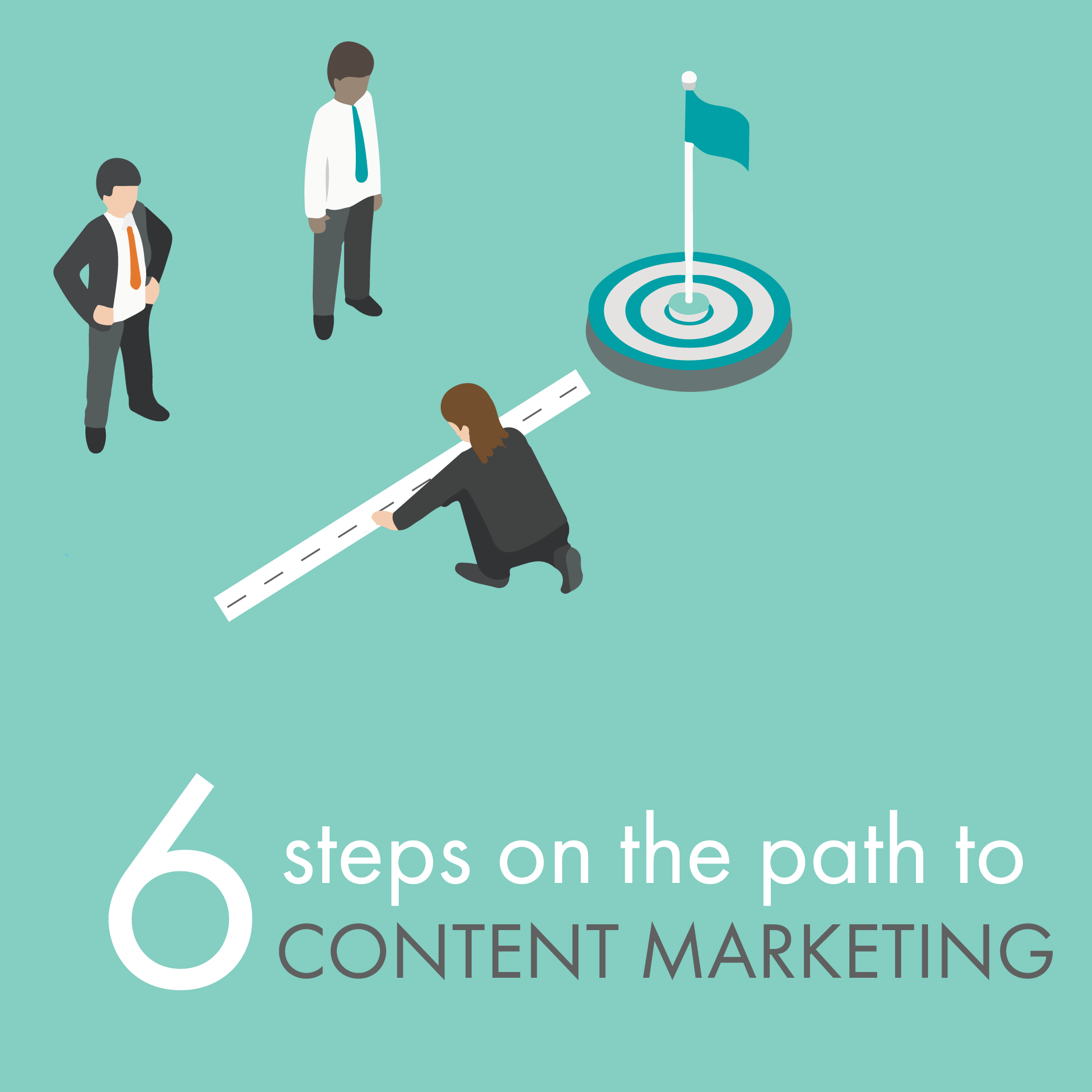 6 Steps on the Path to Content Marketing