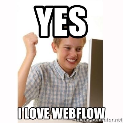 I love webflow meme