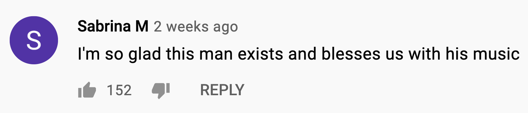 KAMAUU Youtube Comment: I'm so glad this man exists and blesses us with his music