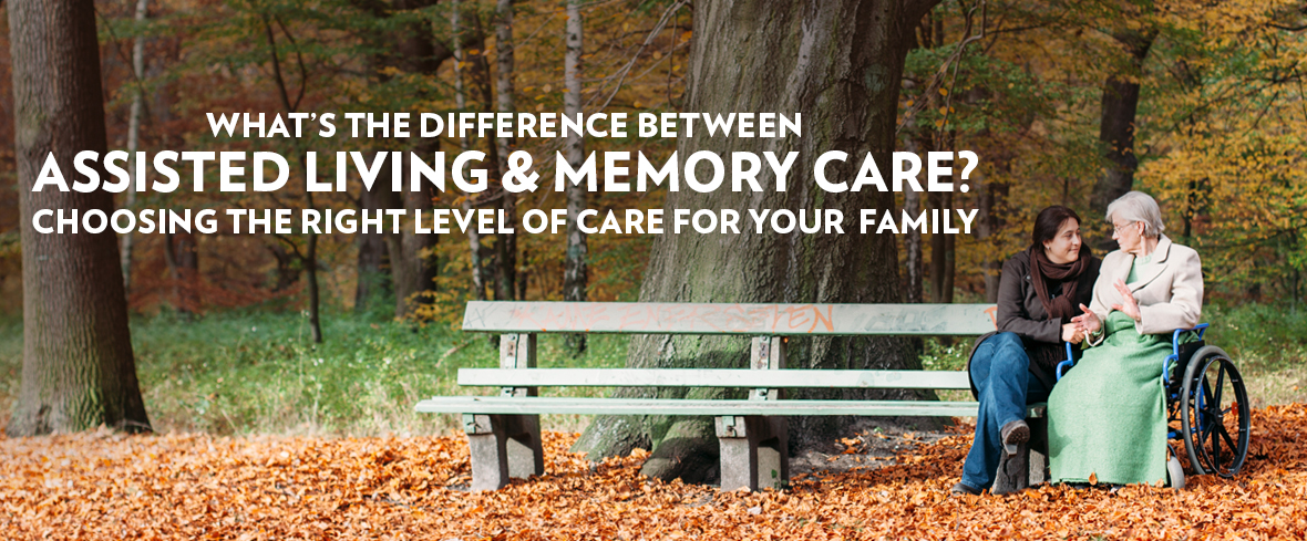 What's the Difference Between Assisted Living and Memory