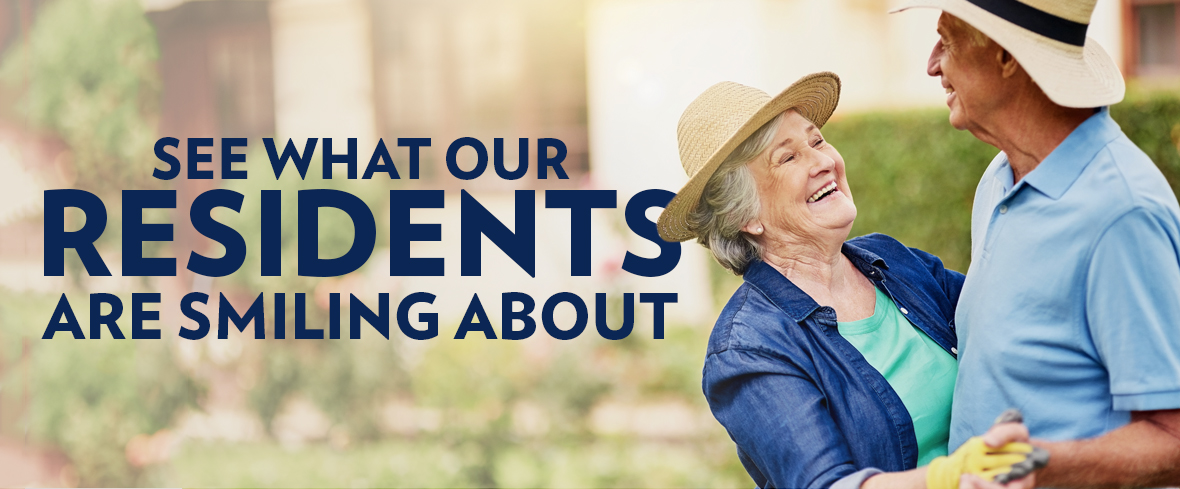 See What Our Residents Are Smiling About