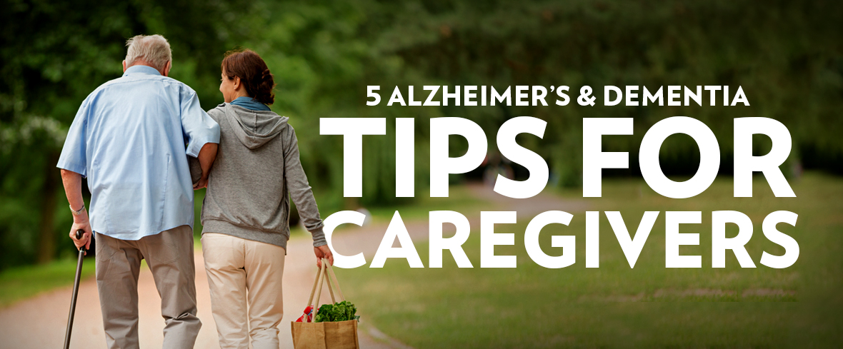 5 Alzheimer's and Dementia Tips for Caregivers