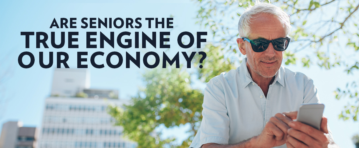 Are Seniors the True Engine of Our Economy?