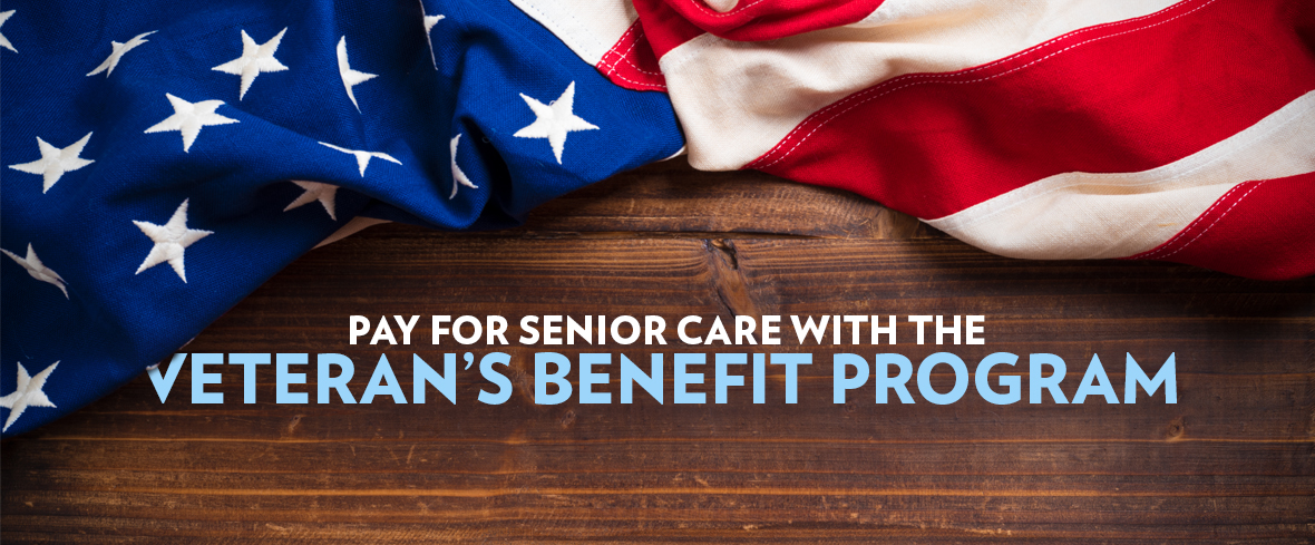 Pay for Senior Care with the Veteran's Benefit Program