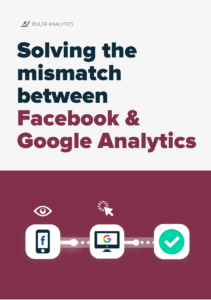 Solving the data mismatch between Facebook and Google Analytics