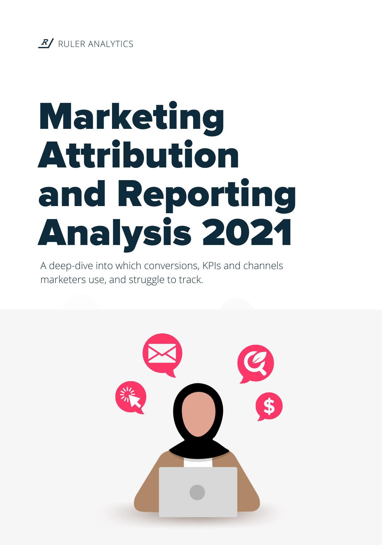 Marketing Attribution and Reporting Analysis 2021