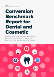 Conversion Benchmark Report for Dental and Cosmetic