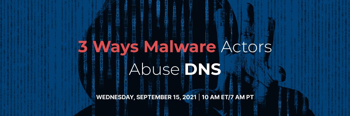ways malware actors abuse dns webinar image