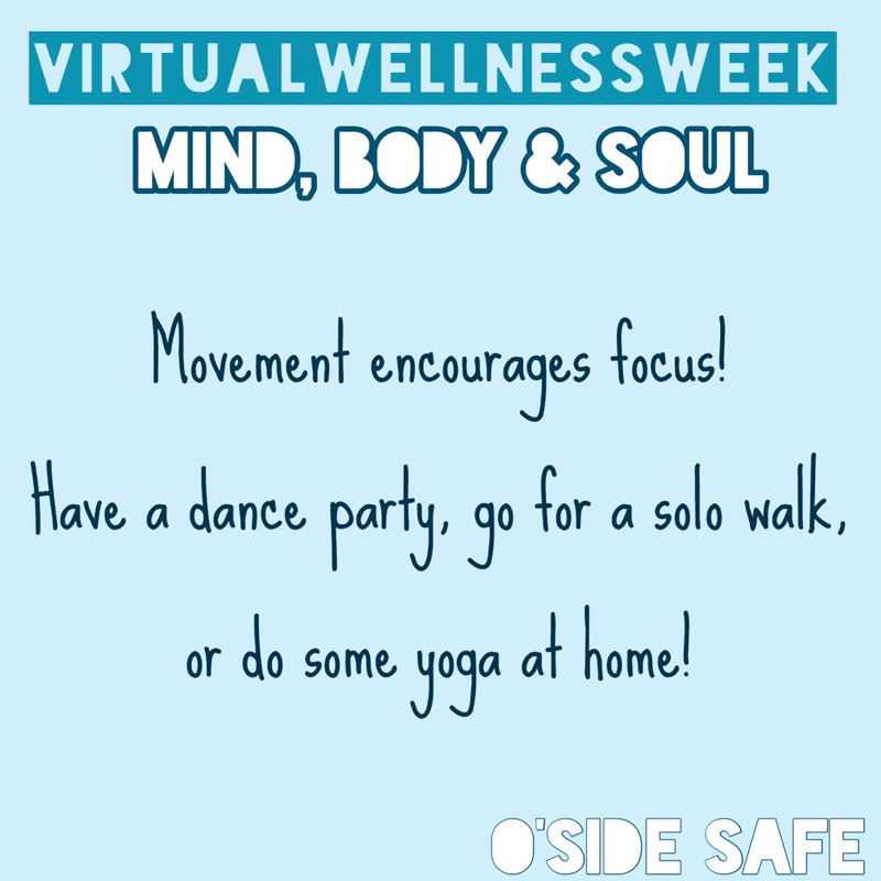 Movement encourages focus! Have a dance party, go for a solo walk, or do some yoga at home!