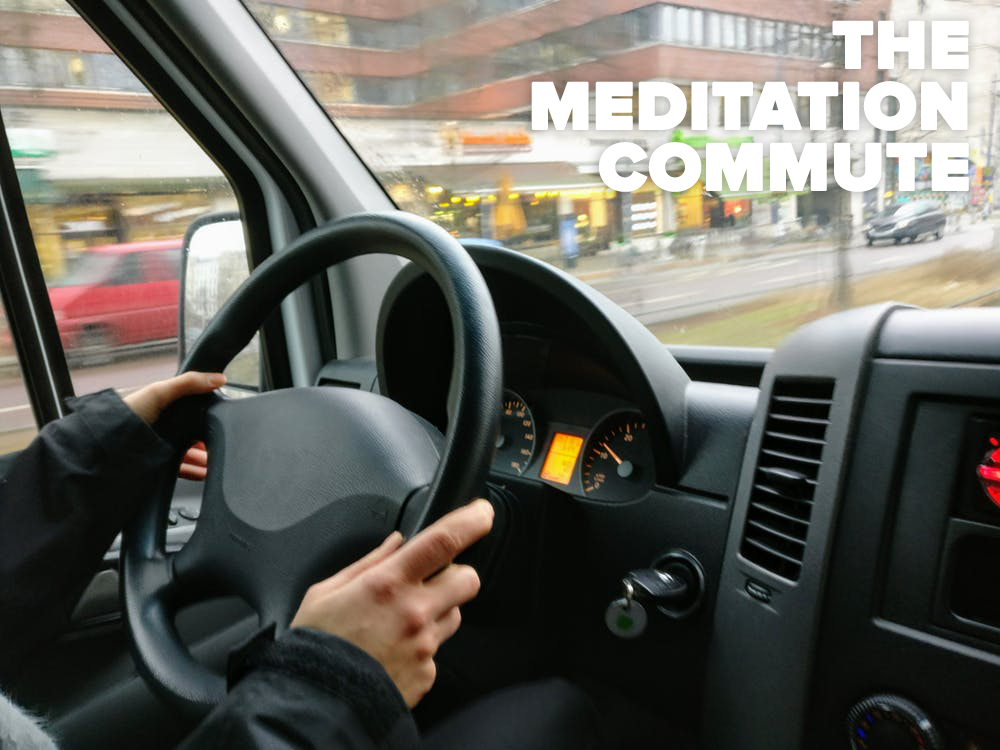 Mediate and Pray During Your Commute