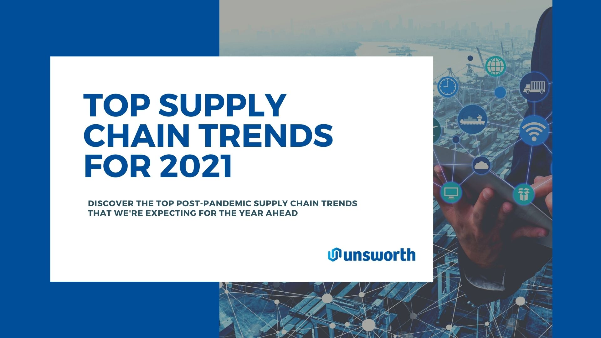 Top supply chain trends for 2021 | Whitepaper | Unsworth