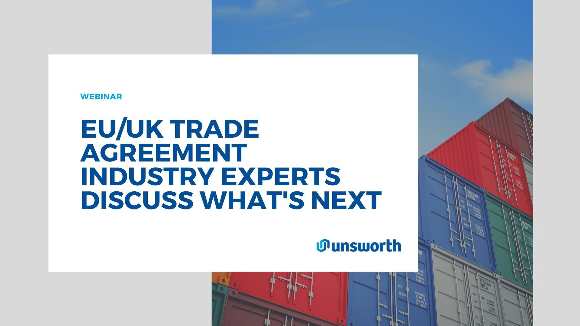 Brexit: EU/UK Trade Agreement - Industry Experts Discuss What's Next | Unsworth Webinar