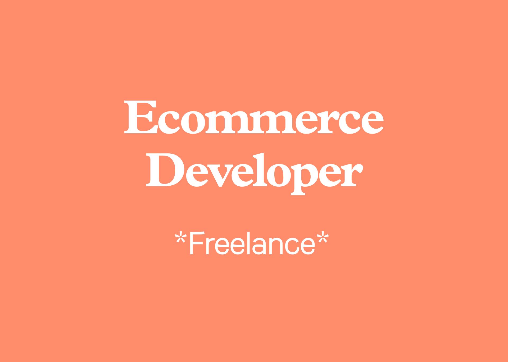 Ecommerce / Website Developer  (Freelance)