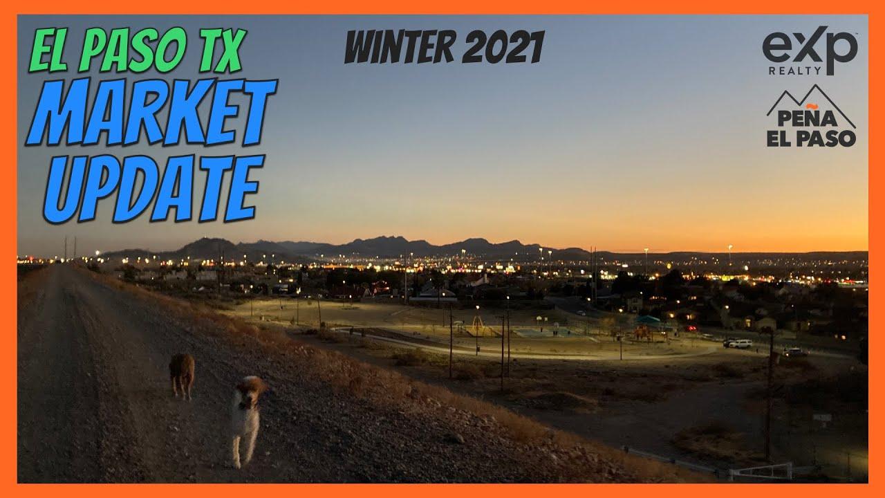 El Paso Real Estate Market Update [Winter 2021]