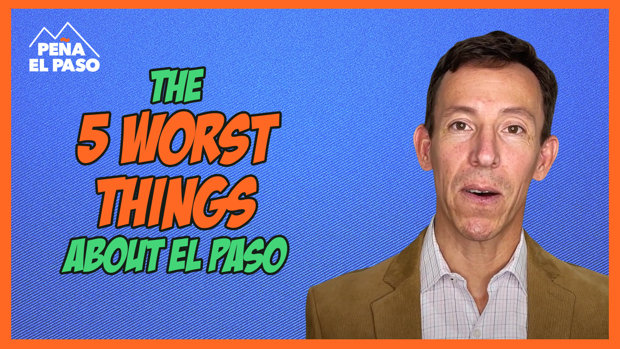 The 5 Worst Things About El Paso Texas
