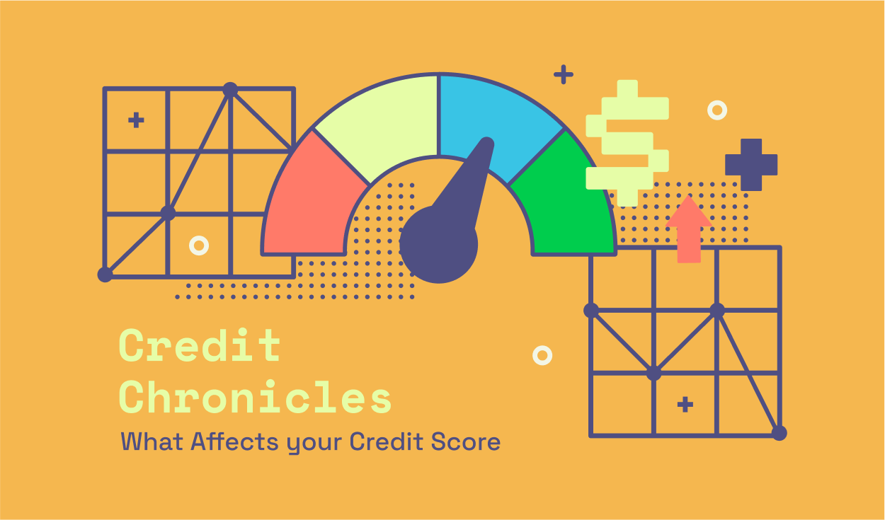 Credit Chronicles: What Affects Your Credit Score?