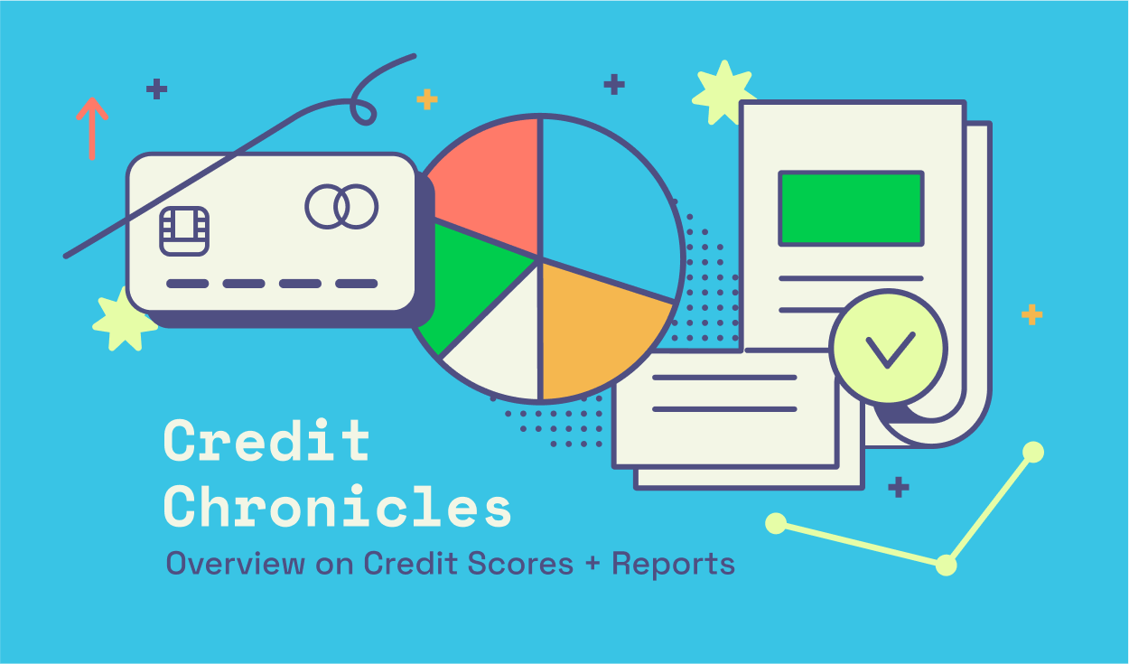 Credit Chronicles: Your Credit Score and Credit Reports