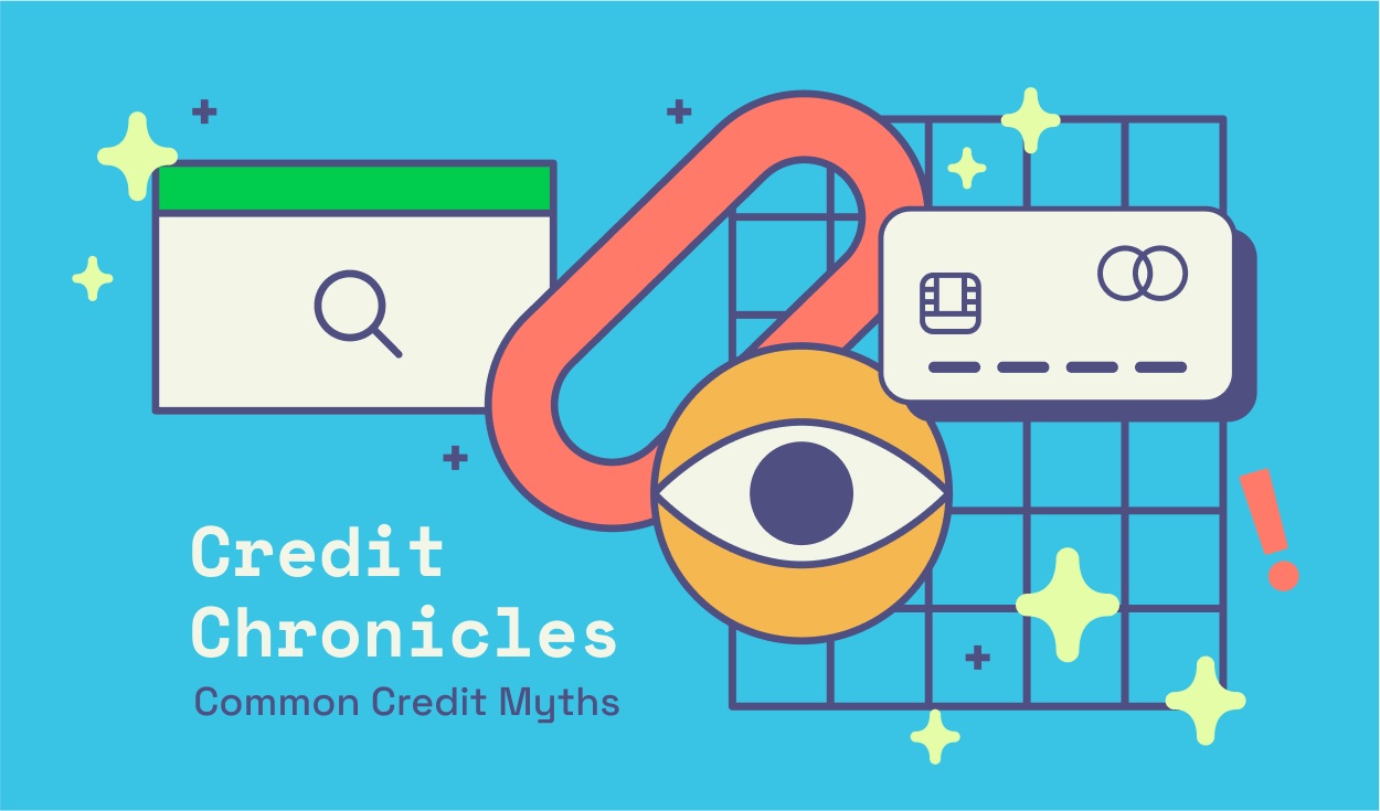 Credit Chronicles: Debunking 5 Common Credit Myths