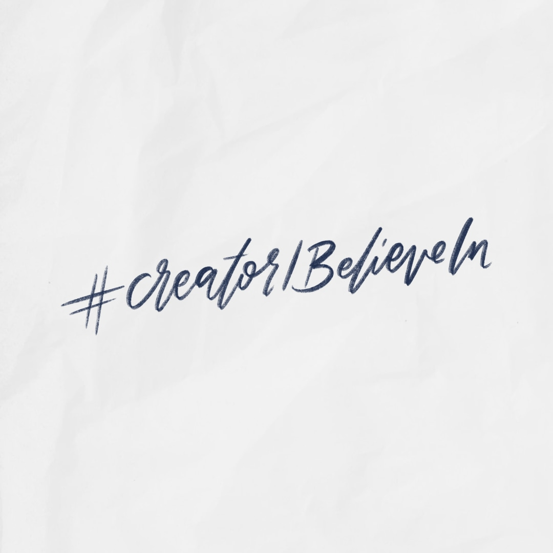 #CreatorIBelieveIn hand lettered