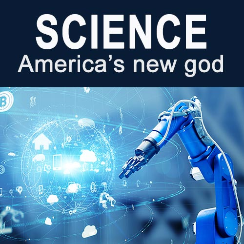 Robot: Science is America's new god