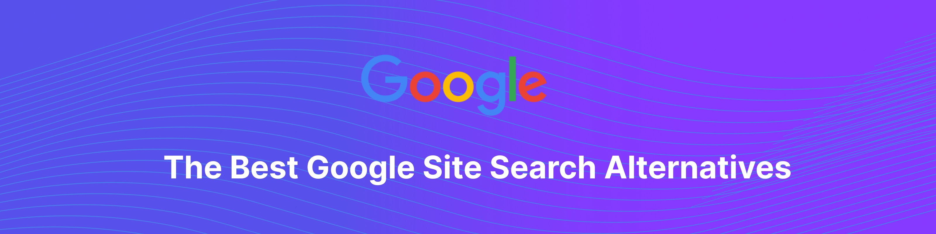 Google Site Search Alternatives banner