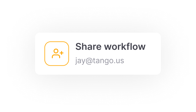 Share workflow jay@tango.us
