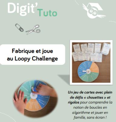 Digit'Tuto - Fabrique et joue au Loopy Challenge