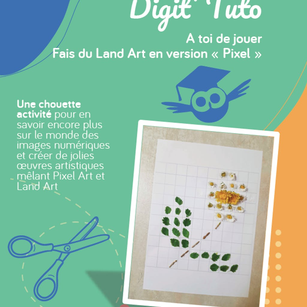 Digit'Tuto - Fais du Land Art en version Pixel