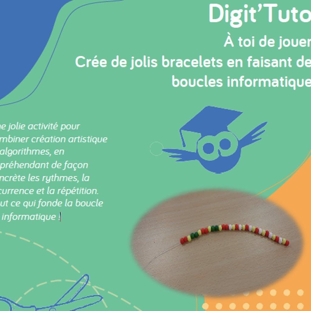 Digit'Tuto - Crée de jolis bracelets en faisant des boucles informatiques