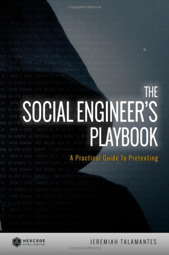 The Social Engineer's Playbook: A Practical Guide to Pretexting