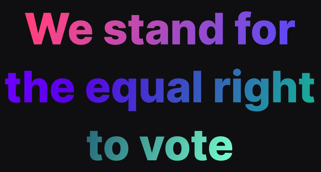 We stand for the equal right to vote
