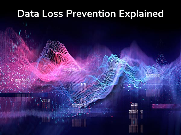 Data Loss Prevention Explained