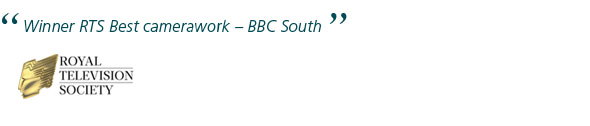 Winner RTS Best Camerawork - BBC South