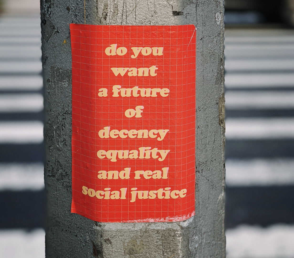"Poster reading ""Do you want a future of decency, equality, and real social justice?"""