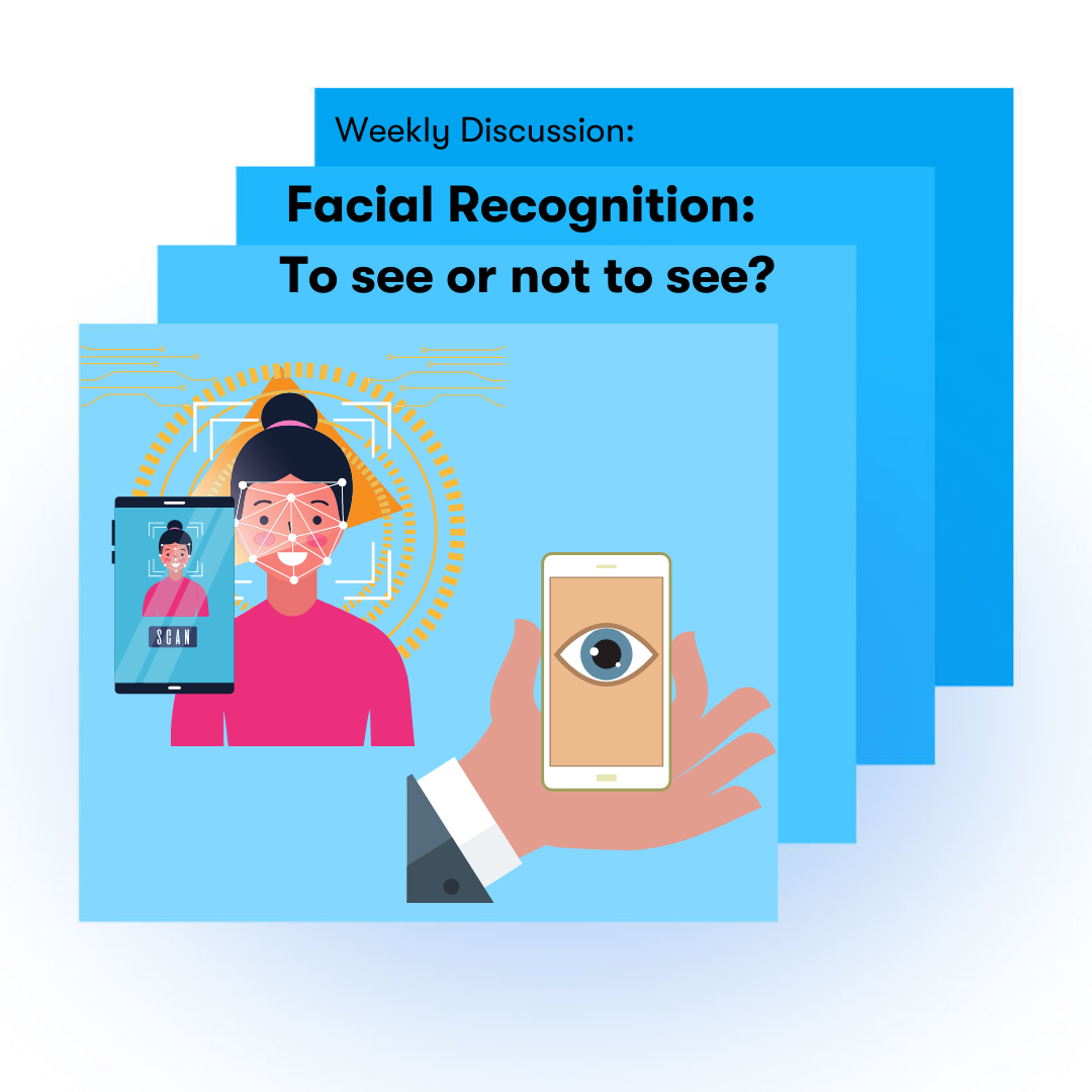 Facial Recognition: To see or not to see?
