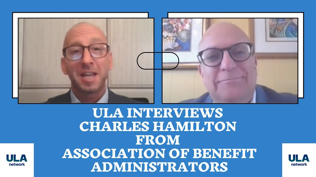ULA Network Interviews Charles Hamilton From The Association of Benefit Administrators