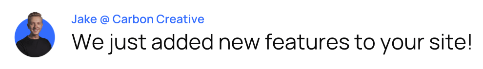 """a speech bubble that says """"we added new features to your website"""""""