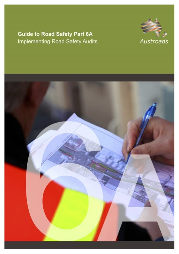 Guide to Road Safety Part 6A Implementing Road Safety Audit