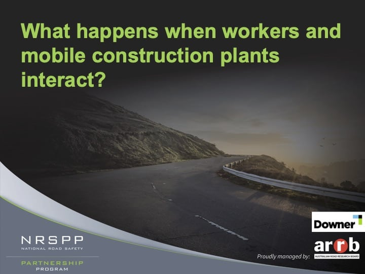 NRSPP ARRB Webinar What happens when workers and mobile contruction plants interact