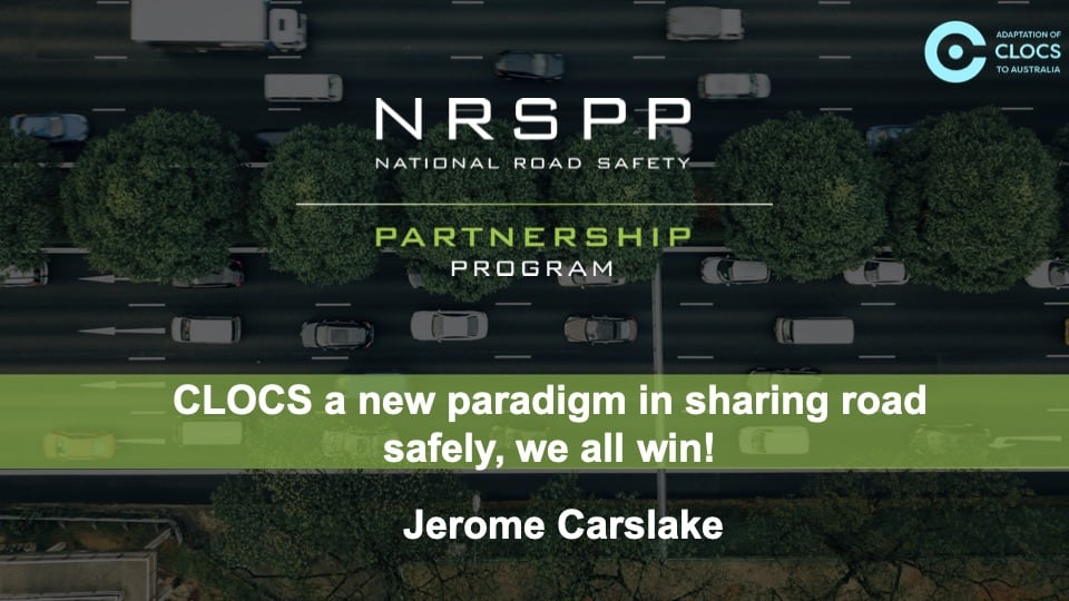 Jerome Carslake - CLOCS a New Paradigm in Sharing Road Safely, We All Win!